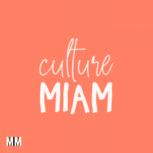 Culture Miam
